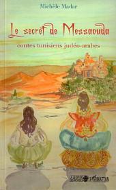 Le secret de Messaouda: Contes tunisiens judéo-arabes