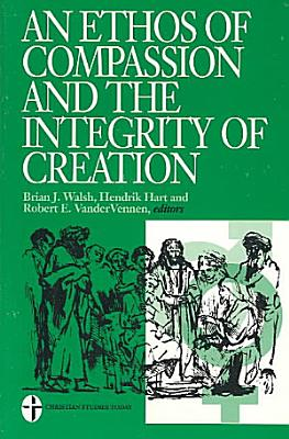 An Ethos of Compassion and the Integrity of Creation PDF