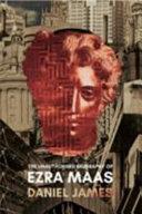 Unauthorised Biography of Ezra Maas