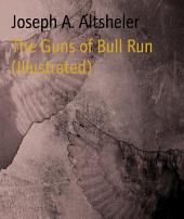 The Guns of Bull Run (Illustrated)