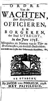 Ordre van de wachten, der respective officieren, en borgeren, der stad Utrecht, in [...] 1758