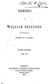 "Memoirs of William Beckford of Fonthill, 2: Author of ""Vathek"" in Two Volumes"