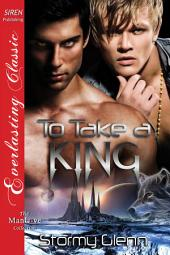 To Take a King [Venusian Trilogy 1]