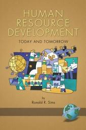 Human Resource Development Today and Tomorrow