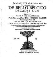 Famiani Stradae Romani è Societate Iesv De Bello Belgico Decades Duae: Ab Excessv Caroli V. Imp. usq[ue] ad Initium Praefecturae Alexandri Farnesii Parmae Placentiaeque Ducis III.