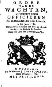 Ordre van de wachten, der respective heeren officieren en borgers der stad Utrecht. In [...] 1765