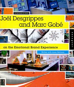 Jo  l Desgrippes and Marc Gob   on the Emotional Brand Experience PDF