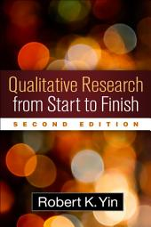 Qualitative Research from Start to Finish, Second Edition: Edition 2