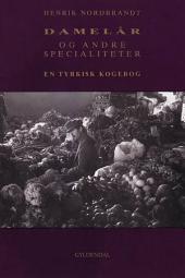 Damelår og andre specialiteter: En tyrkisk kogebog