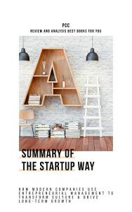 Summary of The Startup Way  How Modern Companies Use     PDF