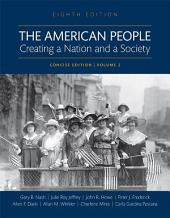 The American People: Creating a Nation and a Society, Concise Edition, Volume 2, Edition 8