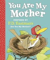 You Are My Mother  Inspired by P  D  Eastman s Are You My Mother  PDF