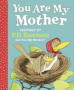 You Are My Mother  Inspired by P  D  Eastman s Are You My Mother