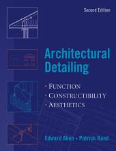 Architectural Detailing: Function - Constructibility - Aesthetics, Edition 2