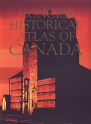 Concise Historical Atlas of Canada