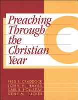 Preaching Through the Christian Year  Year C PDF