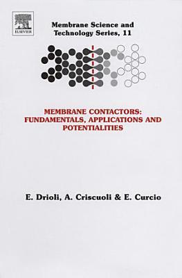 Membrane Contactors: Fundamentals, Applications and Potentialities