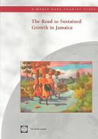The Road to Sustained Growth in Jamaica PDF