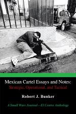 Mexican Cartel Essays and Notes: Strategic, Operational, and Tactical