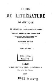 Cours de littérature dramatique ou De l'usage des passions dans le drame: Volume2