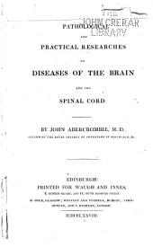 Pathological and Practical Researches on Diseases of the Brain and the Spinal Cord