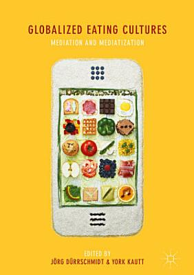 Globalized Eating Cultures PDF