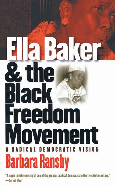 Download Ella Baker and the Black Freedom Movement Book