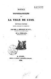 Notice topographique sur la ville de Lyon