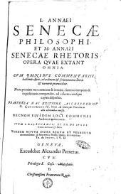 L. Annaei Senecae philosophi, et M. Annaei Senecae rhetoris opera quae extant omnia. ... Praeterea hac editione accesserunt D. Gotofredi IC. notae, ... Necnon eiusdem loci communes auctiores quàm antea. Item I. Dalechampii et Th. de Iuges, variae lectiones & notae. ... & haec omnia studio, labore, & sumptibus Th. de Iuges, ..
