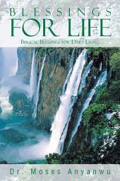 Blessings for Life: Biblical Blessings for Daily Living