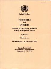 Resolutions and Decisions Adopted by the General Assembly During Its Fifty-ninth Session: Volume I - Resolutions (14 September - 23 December 2004), Issue 49
