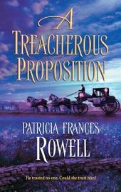A Treacherous Proposition