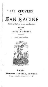 Les oeuvres de Jean Racine: texte original avec variantes, Volume3