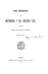 Leyes provisionales del matrimonio y del registro civil, y disposiciones dictadas para la ejecucion de la primera. Edicion oficial