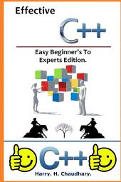 Effective C++ :: Easy Beginner's To Experts Edition.