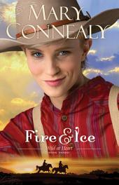 Fire and Ice (Wild at Heart Book #3)