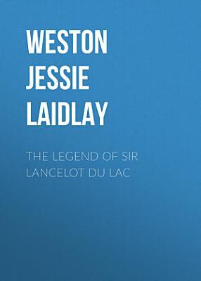 The Legend of Sir Lancelot du Lac PDF