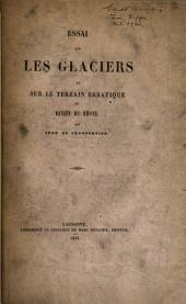 Essai sur les glaciers et sur le terrain erratique du bassin du Rhône