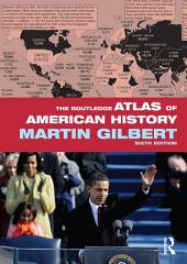 The Routledge Atlas of American History: Edition 6