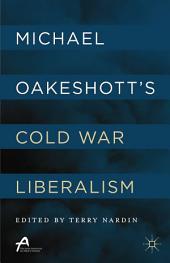 Michael Oakeshott's Cold War Liberalism