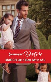 Harlequin Desire March 2015 - Box Set 2 of 2: Royal Heirs Required\After Hours with Her Ex\At the Rancher's Request