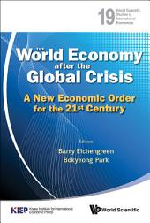 The World Economy after the Global Crisis: A New Economic Order for the 21st Century