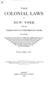 The Colonial Laws of New York from the Year 1664 to the Revolution ...