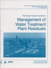 Management of Water Treatment Plant Residuals: Technology Transfer Handbook