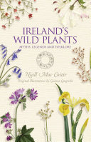 Ireland's Wild Plants – Myths, Legends & Folklore