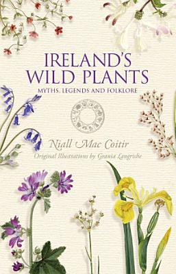 Ireland s Wild Plants     Myths  Legends   Folklore