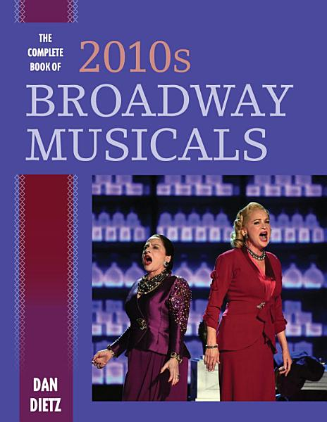 The Complete Book of 2010s Broadway Musicals PDF
