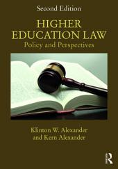 Higher Education Law: Policy and Perspectives, Edition 2