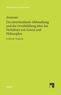 Die entscheidende Abhandlung und die Urteilsf  llung   ber das Verh  ltnis von Gesetz und Philosophie PDF