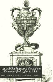 Un mobilier historique des xviie et xviiie siècles [belonging to J.L.L. Double].